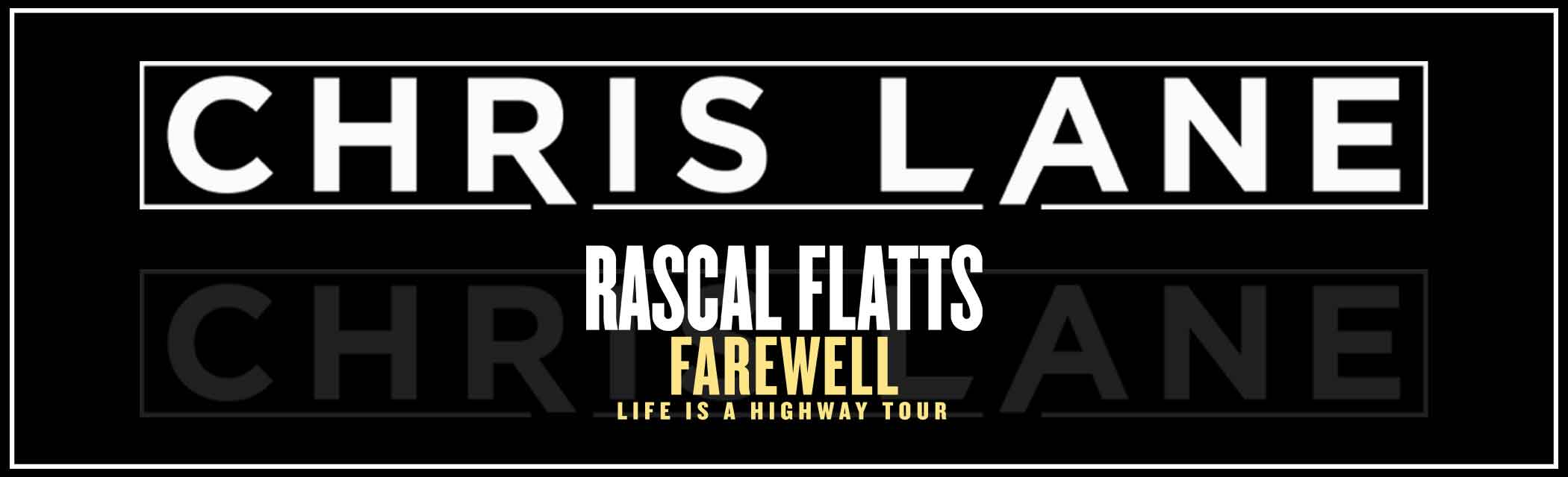Farewell: Life Is A Highway Tour