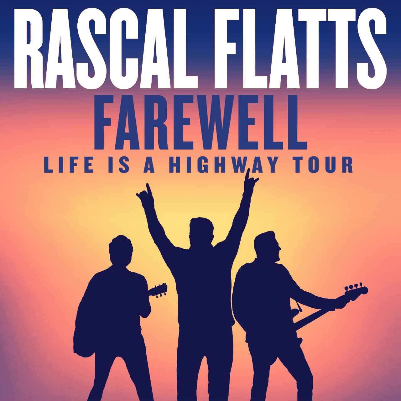 Rascal Flatts Farewell: Life Is A Highway Tour