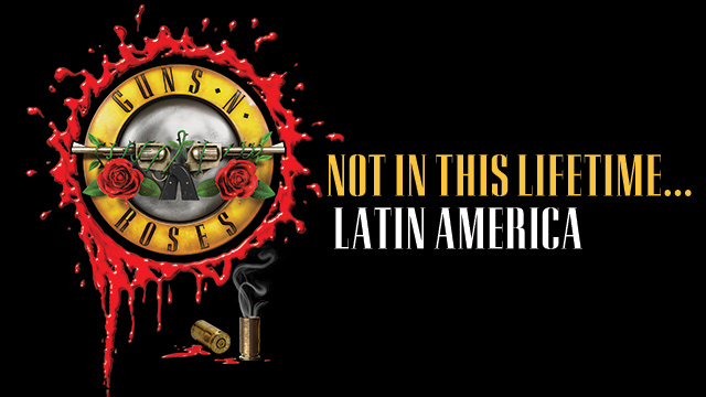 Not In This Lifetime... Latin America