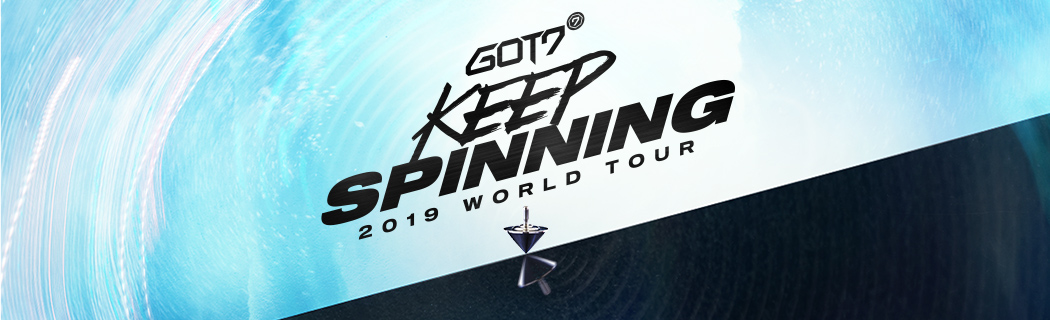 GOT7 2019 World Tour 'Keep Spinning'