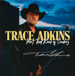 Ain't That Kind of Cowboy by Trace Adkins