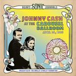 Bear's Sonic Journals: Johnny Cash, At The Carousel Ballroom, April 24 1968
