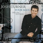 Your Man Deluxe Edition by Josh Turner