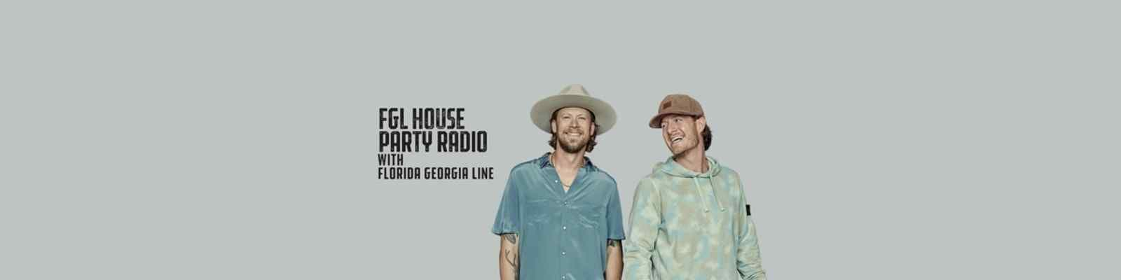 FGL House Party Radio with Florida Georgia Line