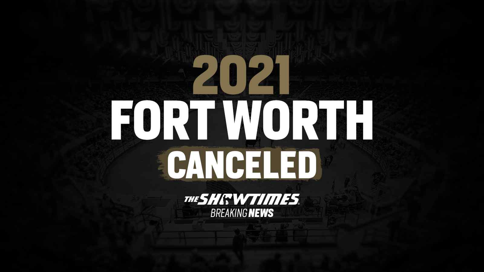 2021 Fort Worth Canceled