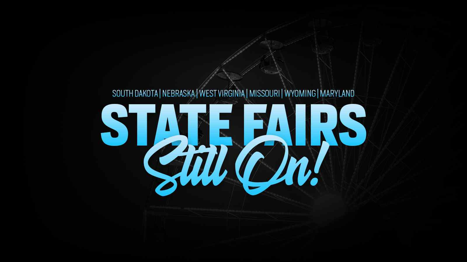 These State Fairs are Still Scheduled