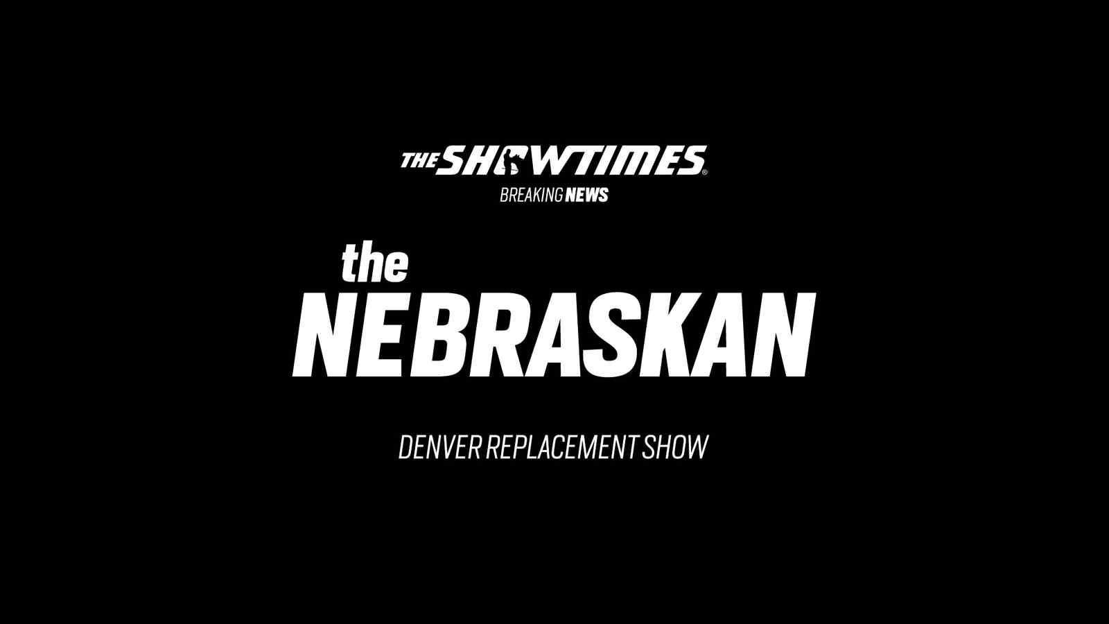 The Nebraskan Denver Replacement Show