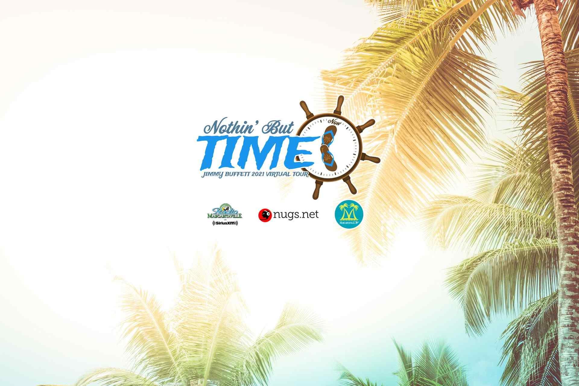 Nothin' But Time 2021 Virtual Tour