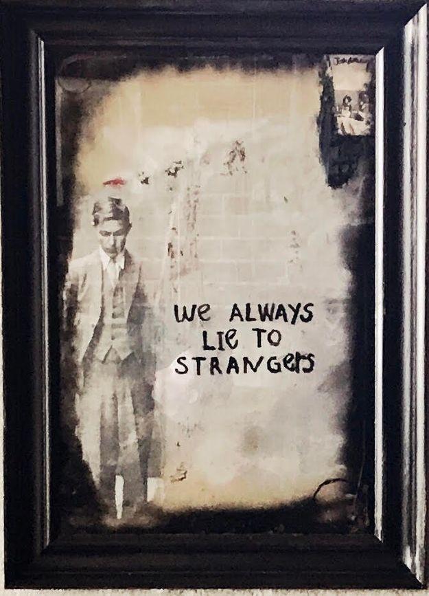 We Always Lie To Strangers