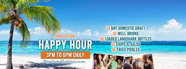 Join us for Happy Hour 3-6pm Daily