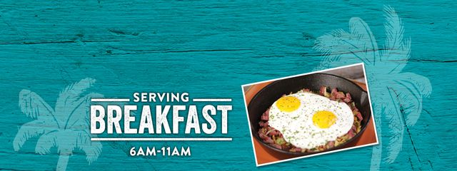 Fried eggs with bacon in the pan and text: Serving Breakfast 6AM - 11AM