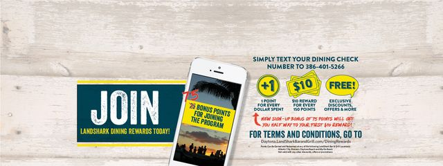 Text on image: Join the Margaritaville rewards program! Simple text your dining check number to 386-401-5266. 1 point for every dollar spent. 10$ reward for every 150 points. For terms and conditions go to dining rewards page