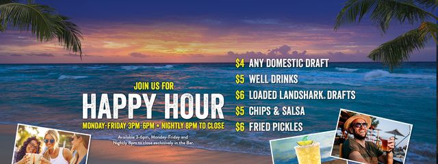 Join us for Happy Hour | Monday-Friday 3PM-6PM | Nightly 8PM to Close