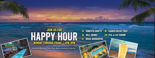 Join us for Happy Hour Monday-Friday 4pm-8pm