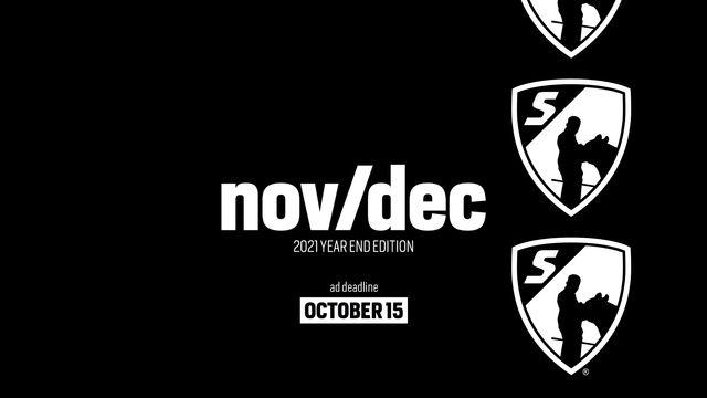 Next Issue Nov/Dec 2021Year End Edition